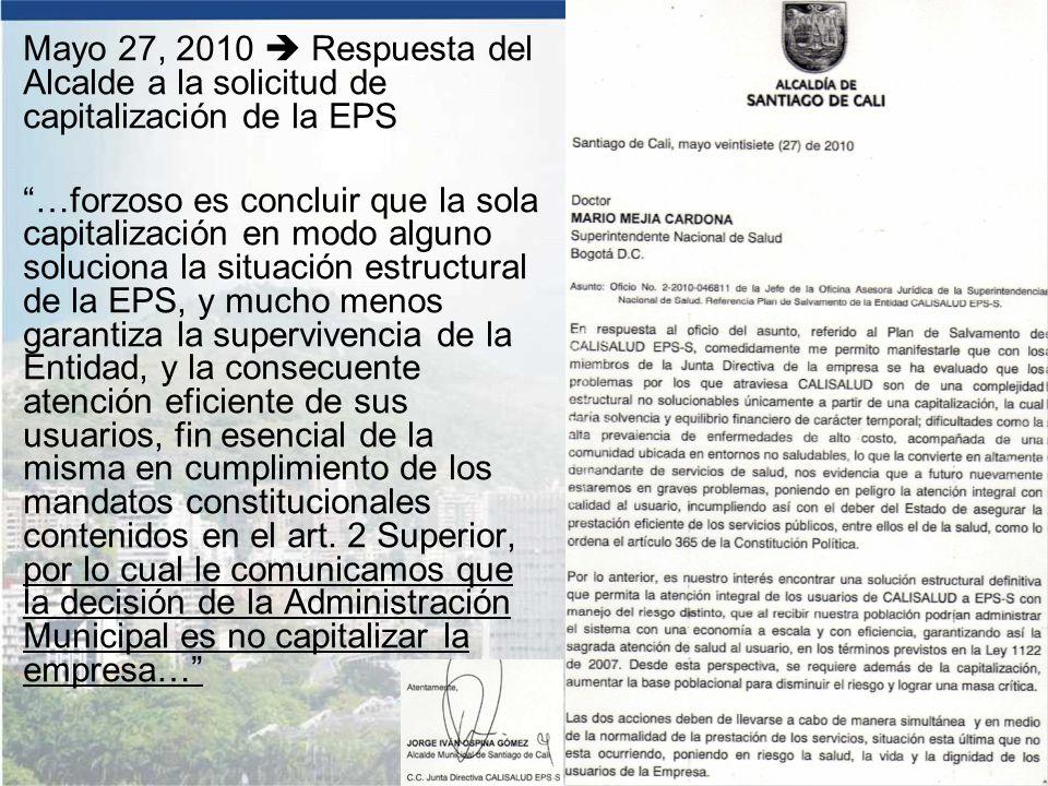 Mayo 27, 2010  Respuesta del Alcalde a la solicitud de capitalización de la EPS
