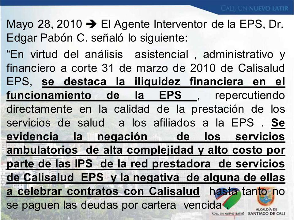 Mayo 28, 2010  El Agente Interventor de la EPS, Dr. Edgar Pabón C