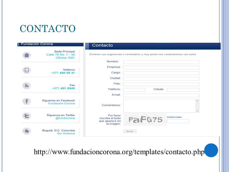 CONTACTO http://www.fundacioncorona.org/templates/contacto.php