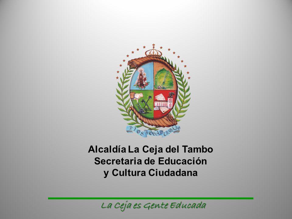 Alcaldía La Ceja del Tambo Secretaria de Educación y Cultura Ciudadana