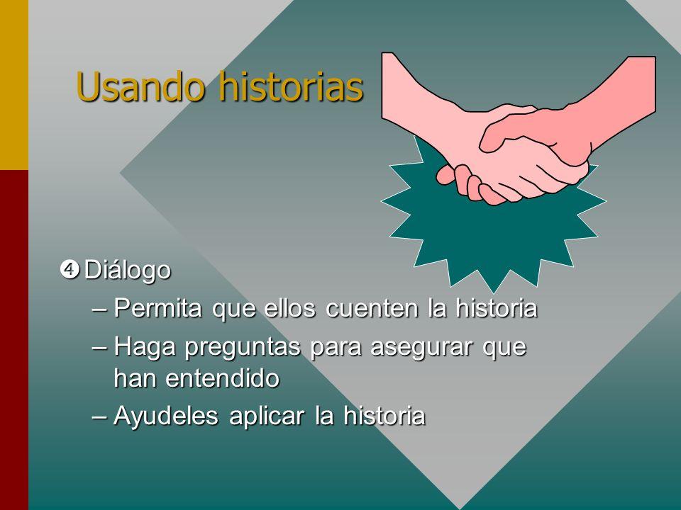 Usando historias Diálogo Permita que ellos cuenten la historia