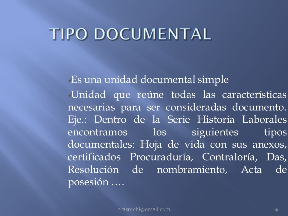 TIPO DOCUMENTAL Es una unidad documental simple