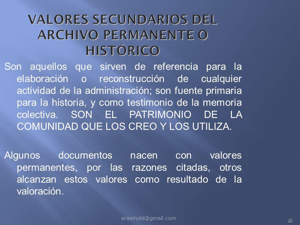 VALORES SECUNDARIOS DEL ARCHIVO PERMANENTE O HISTÓRICO