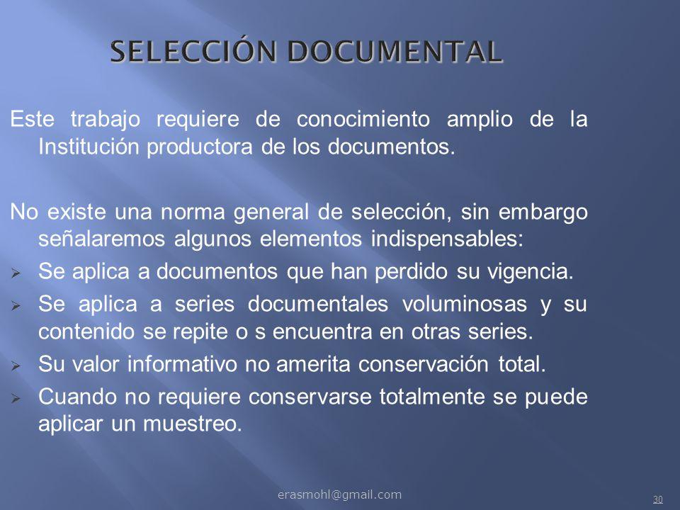 SELECCIÓN DOCUMENTAL Este trabajo requiere de conocimiento amplio de la Institución productora de los documentos.