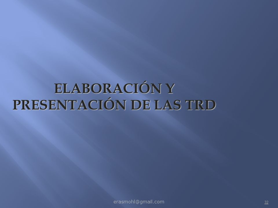 ELABORACIÓN Y PRESENTACIÓN DE LAS TRD