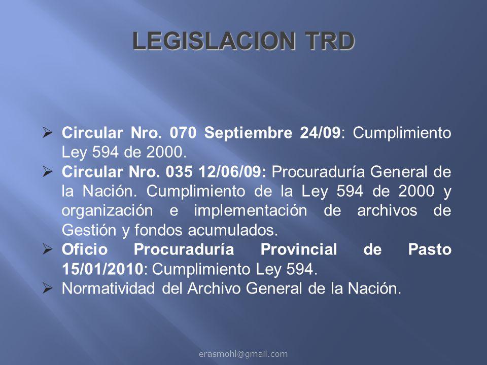 LEGISLACION TRD Circular Nro. 070 Septiembre 24/09: Cumplimiento Ley 594 de 2000.