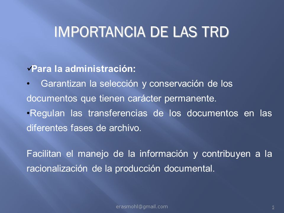 IMPORTANCIA DE LAS TRD Para la administración: