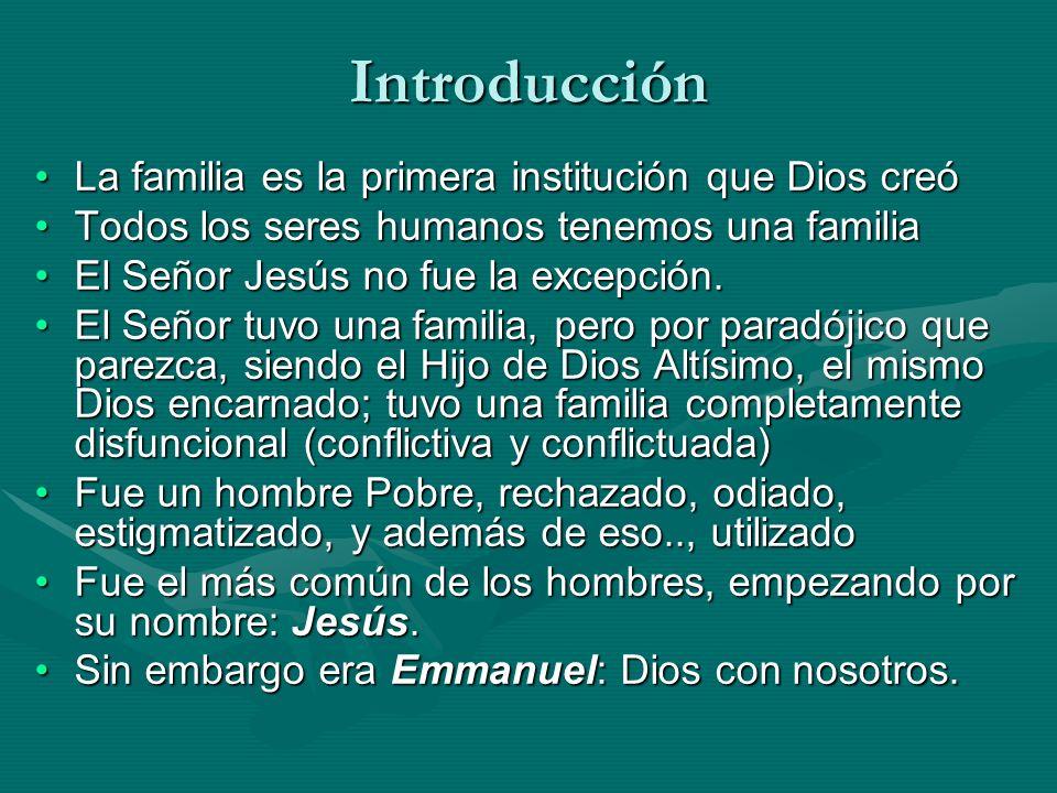 Introducción La familia es la primera institución que Dios creó