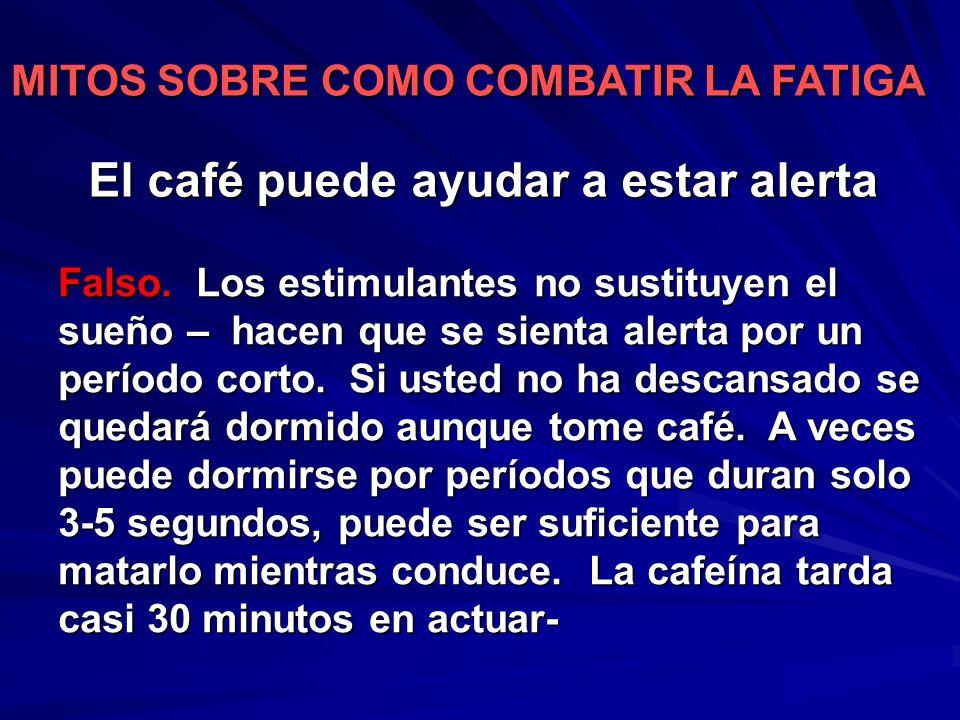El café puede ayudar a estar alerta