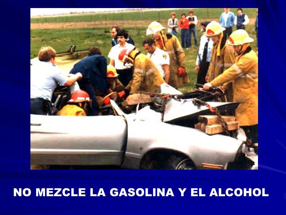 NO MEZCLE LA GASOLINA Y EL ALCOHOL