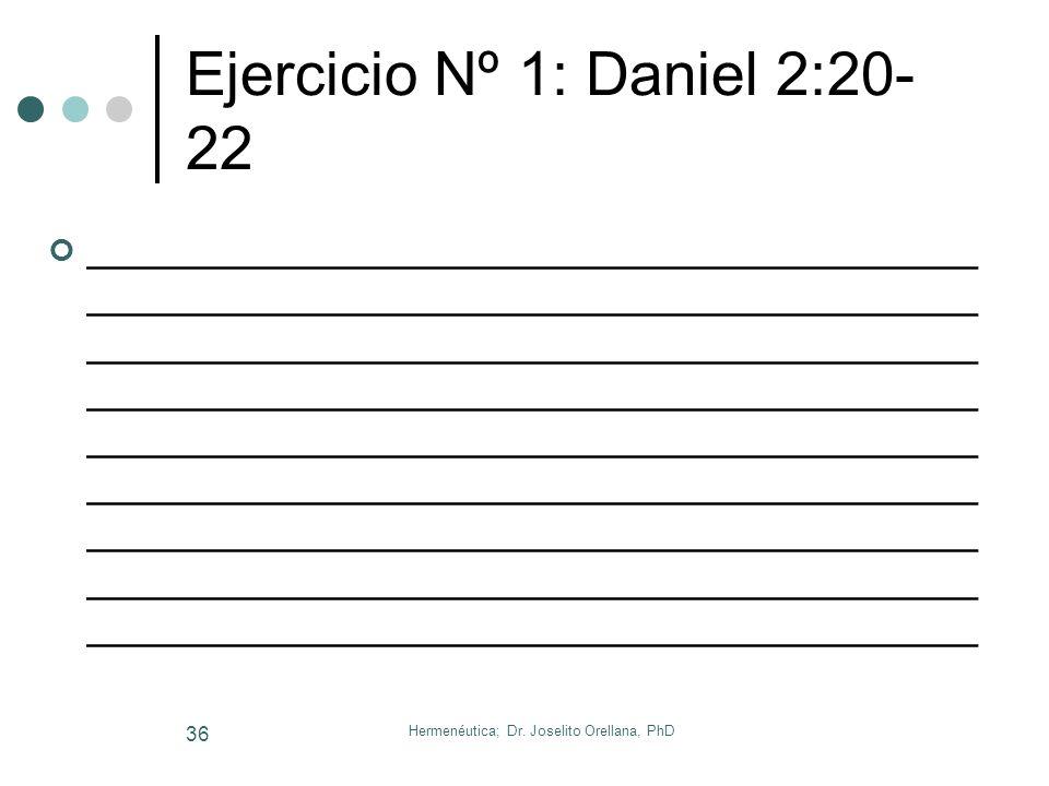 Ejercicio Nº 1: Daniel 2:20-22