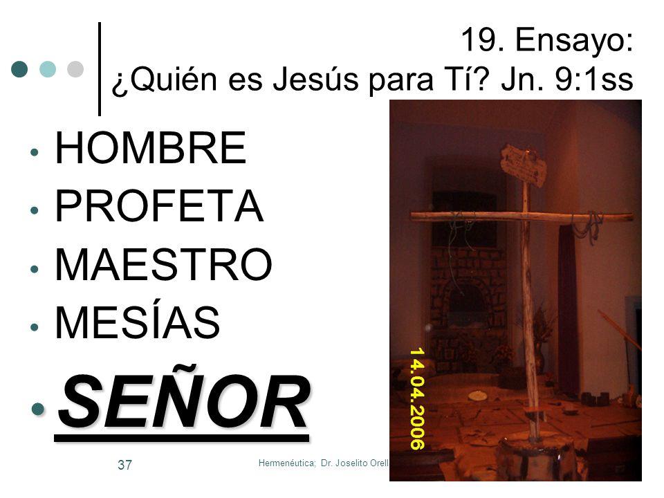 19. Ensayo: ¿Quién es Jesús para Tí Jn. 9:1ss