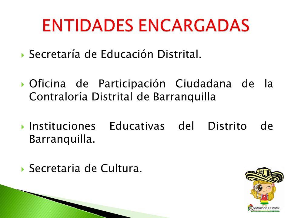 ENTIDADES ENCARGADAS Secretaría de Educación Distrital.