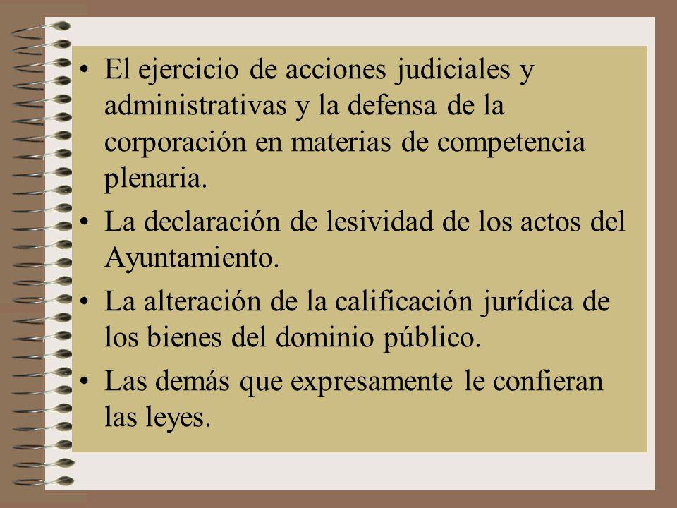 El ejercicio de acciones judiciales y administrativas y la defensa de la corporación en materias de competencia plenaria.