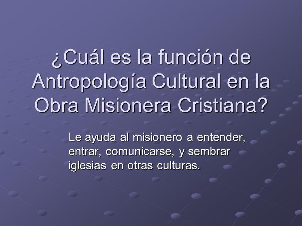 ¿Cuál es la función de Antropología Cultural en la Obra Misionera Cristiana