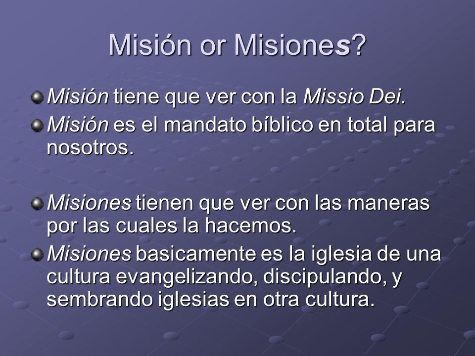 Misión or Misiones Misión tiene que ver con la Missio Dei.