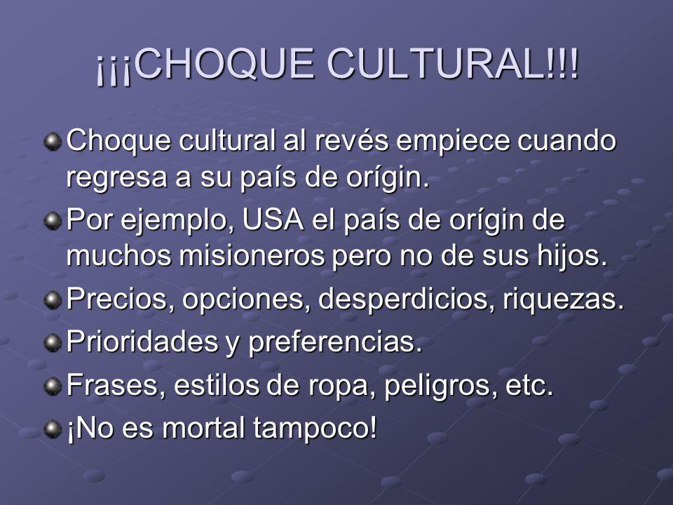 ¡¡¡CHOQUE CULTURAL!!! Choque cultural al revés empiece cuando regresa a su país de orígin.