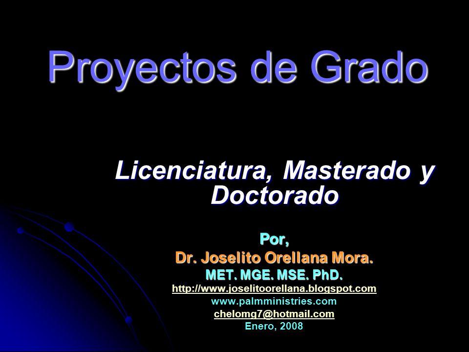 Licenciatura, Masterado y Doctorado Dr. Joselito Orellana Mora.