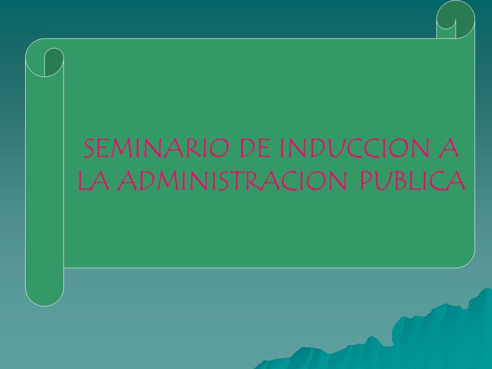 SEMINARIO DE INDUCCION A LA ADMINISTRACION PUBLICA