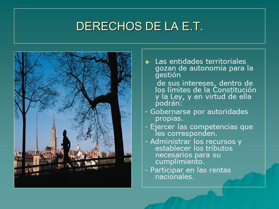 DERECHOS DE LA E.T. Las entidades territoriales gozan de autonomía para la gestión.