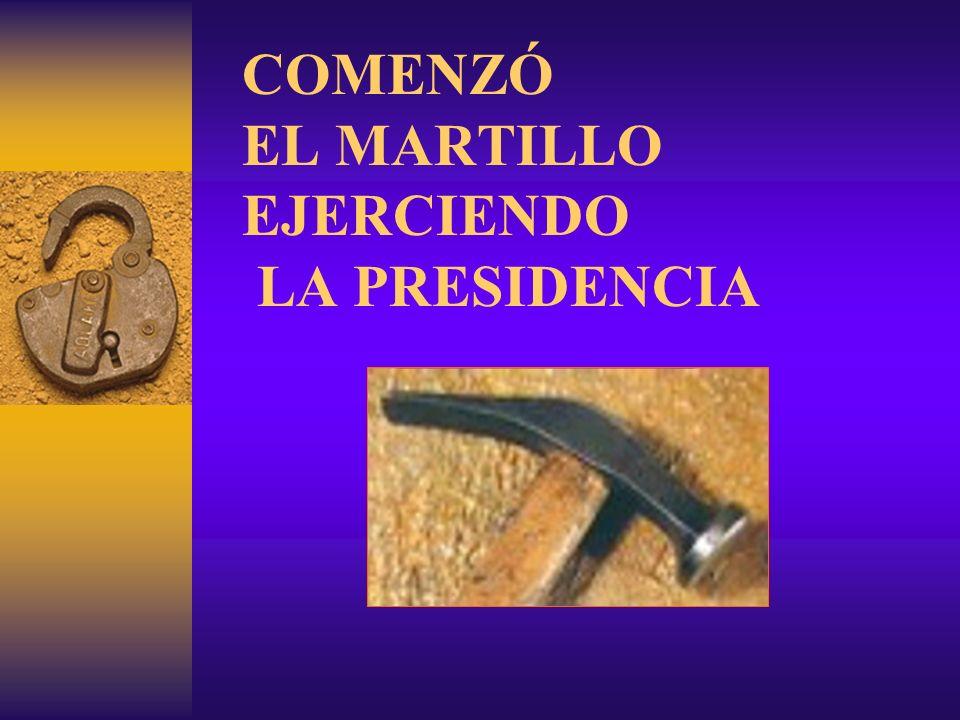 COMENZÓ EL MARTILLO EJERCIENDO LA PRESIDENCIA