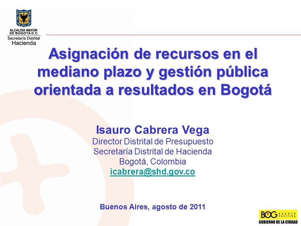 Asignación de recursos en el mediano plazo y gestión pública orientada a resultados en Bogotá