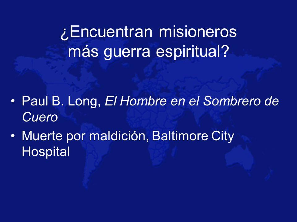 ¿Encuentran misioneros más guerra espiritual