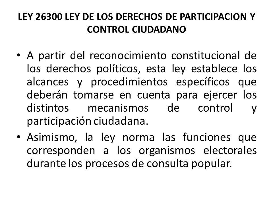 LEY 26300 LEY DE LOS DERECHOS DE PARTICIPACION Y CONTROL CIUDADANO
