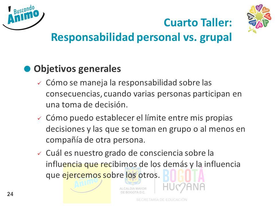 Cuarto Taller: Responsabilidad personal vs. grupal