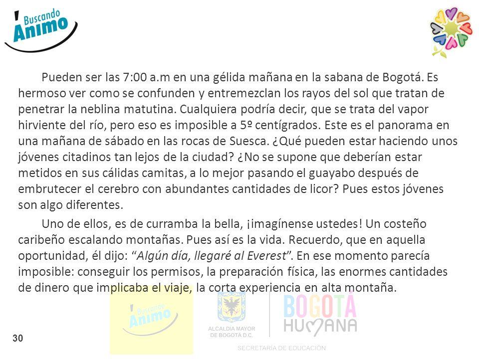 Pueden ser las 7:00 a. m en una gélida mañana en la sabana de Bogotá