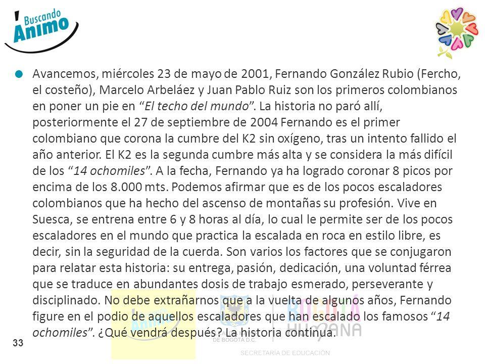 Avancemos, miércoles 23 de mayo de 2001, Fernando González Rubio (Fercho, el costeño), Marcelo Arbeláez y Juan Pablo Ruiz son los primeros colombianos en poner un pie en El techo del mundo .