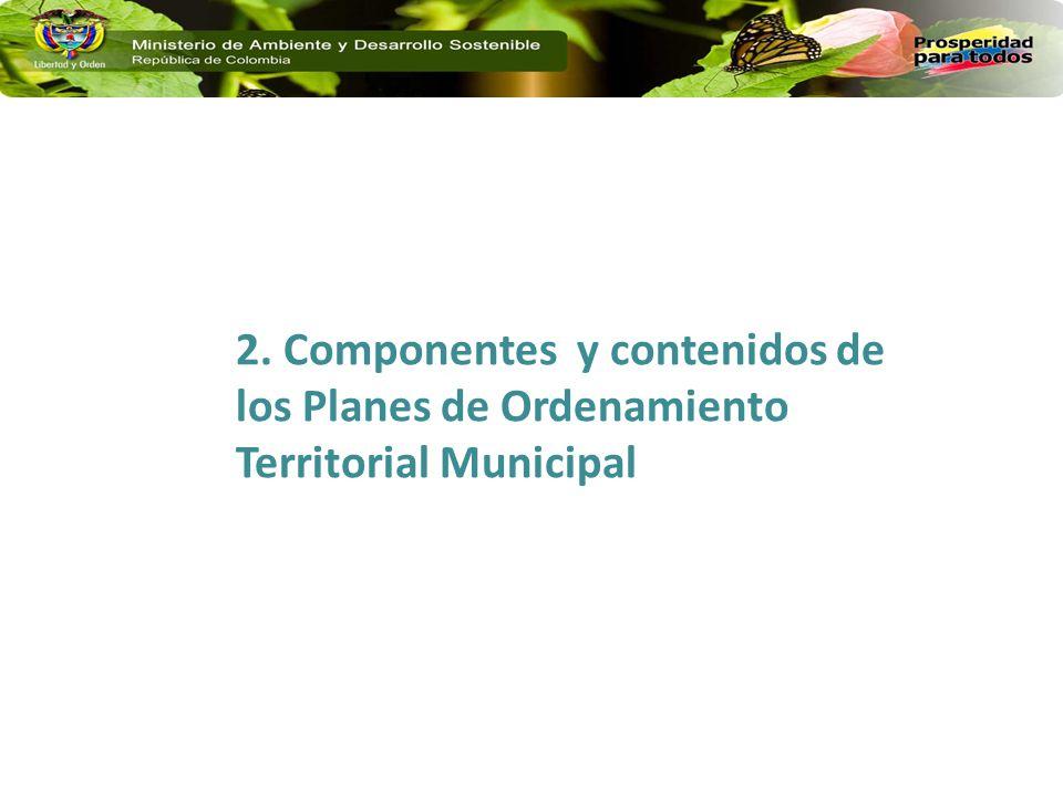 2. Componentes y contenidos de los Planes de Ordenamiento Territorial Municipal