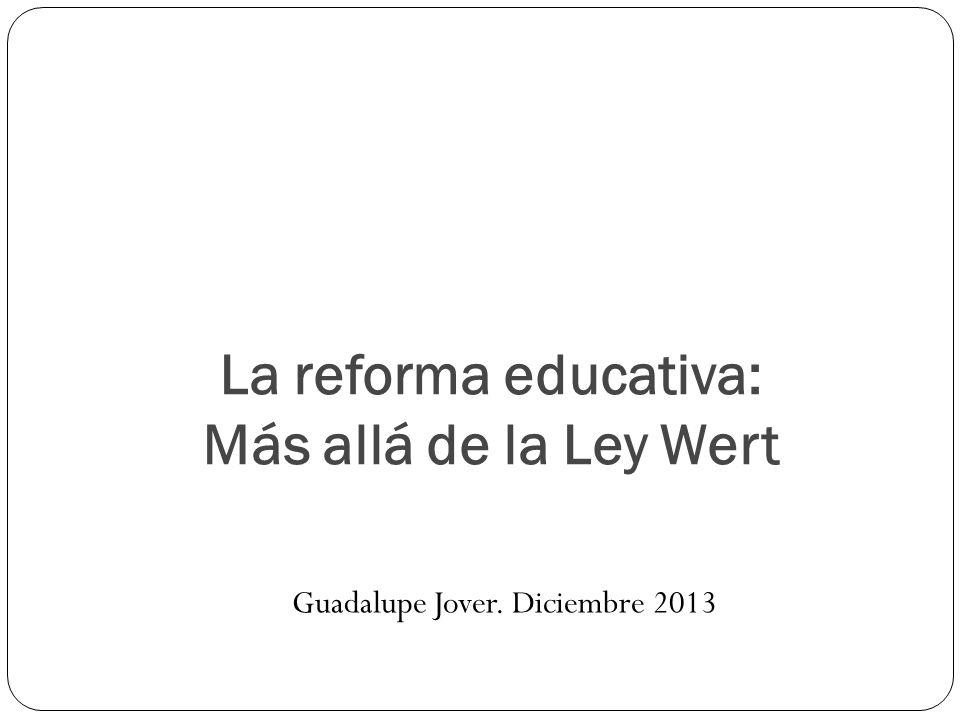 La reforma educativa: Más allá de la Ley Wert