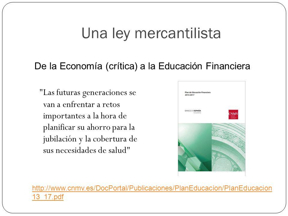 Una ley mercantilista De la Economía (crítica) a la Educación Financiera.
