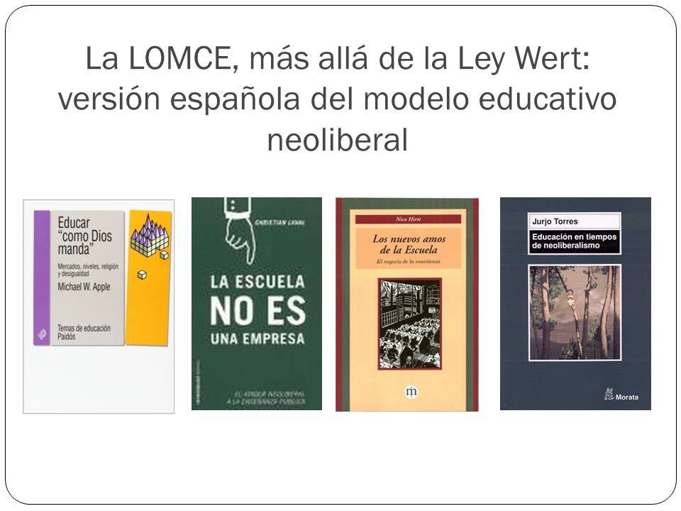 La LOMCE, más allá de la Ley Wert: versión española del modelo educativo neoliberal