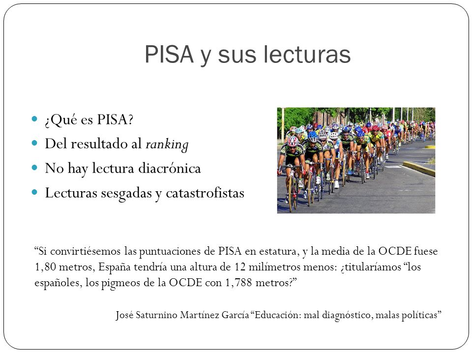 PISA y sus lecturas ¿Qué es PISA Del resultado al ranking