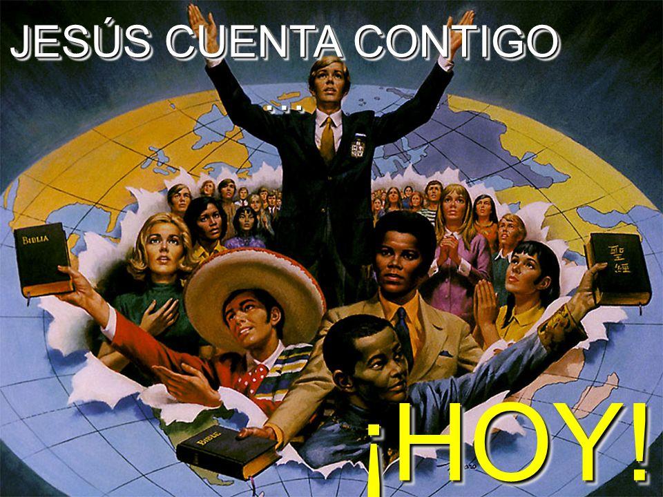 JESÚS CUENTA CONTIGO … ¡HOY!