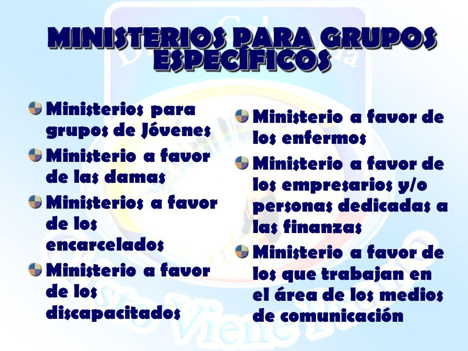 MINISTERIOS PARA GRUPOS ESPECÍFICOS