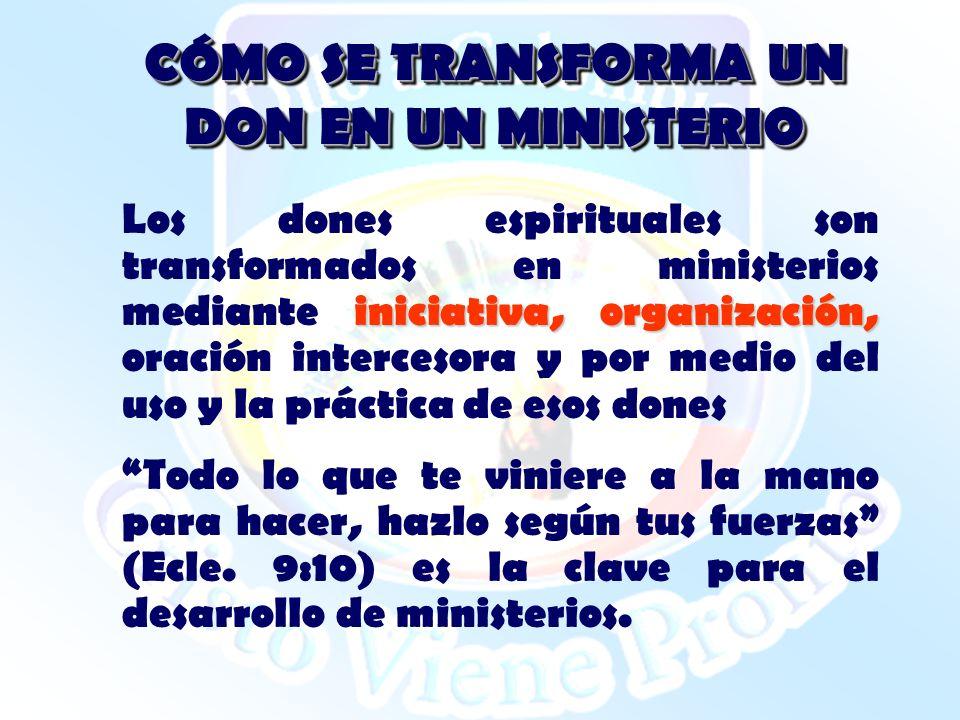 CÓMO SE TRANSFORMA UN DON EN UN MINISTERIO