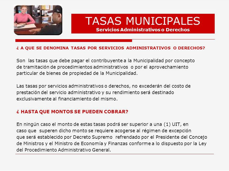 TASAS MUNICIPALES Servicios Administrativos o Derechos