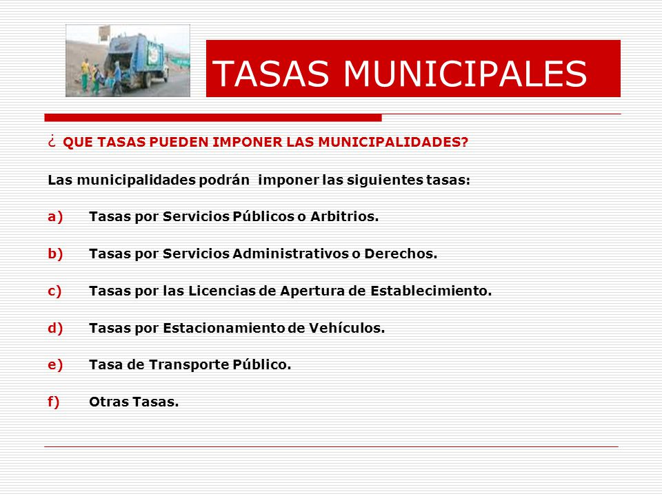 TASAS MUNICIPALES ¿ QUE TASAS PUEDEN IMPONER LAS MUNICIPALIDADES