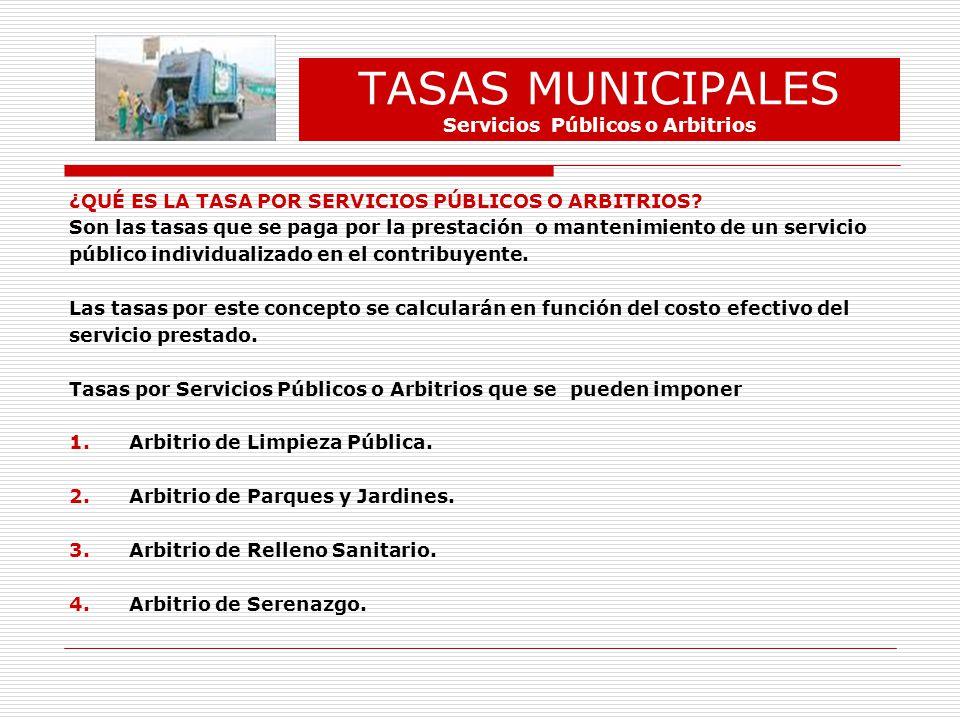 TASAS MUNICIPALES Servicios Públicos o Arbitrios