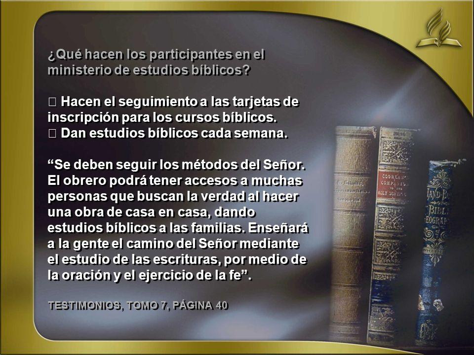 ¿Qué hacen los participantes en el ministerio de estudios bíblicos