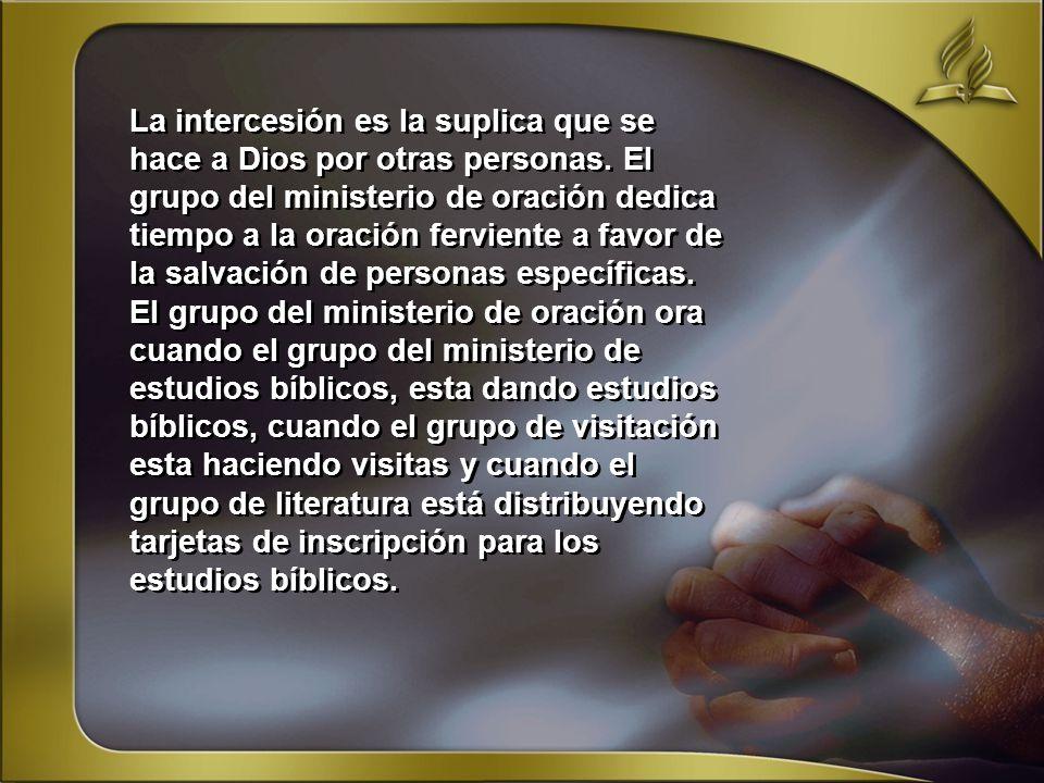 La intercesión es la suplica que se hace a Dios por otras personas