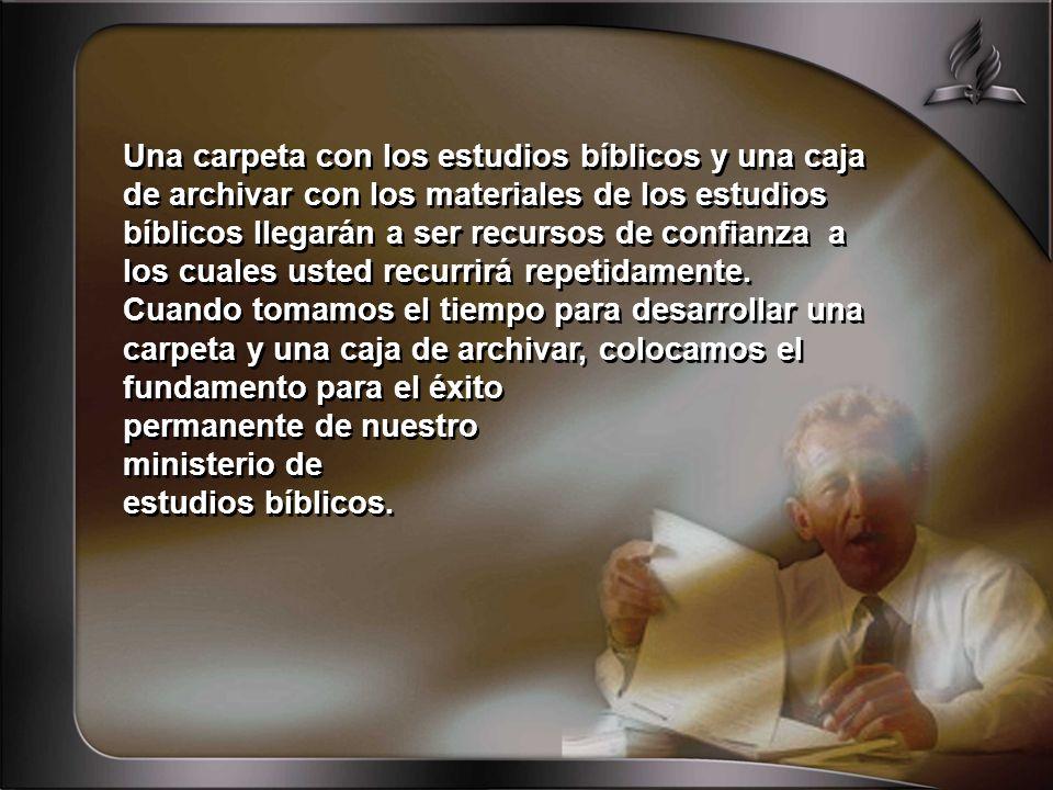 Una carpeta con los estudios bíblicos y una caja de archivar con los materiales de los estudios bíblicos llegarán a ser recursos de confianza a los cuales usted recurrirá repetidamente.