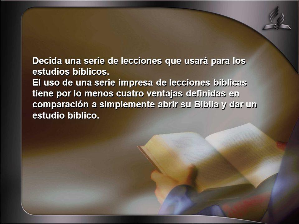 Decida una serie de lecciones que usará para los estudios bíblicos.