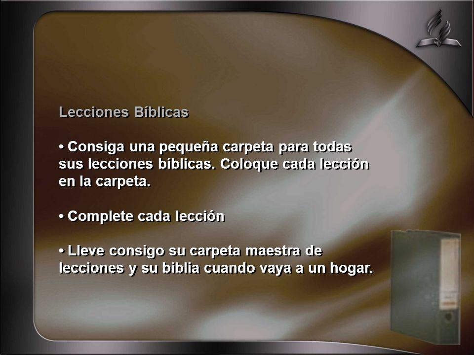 Lecciones Bíblicas• Consiga una pequeña carpeta para todas sus lecciones bíblicas. Coloque cada lección en la carpeta.