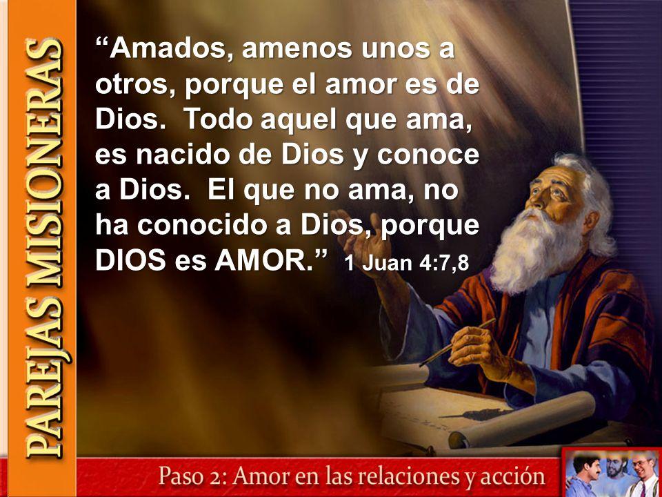 Amados, amenos unos a otros, porque el amor es de Dios