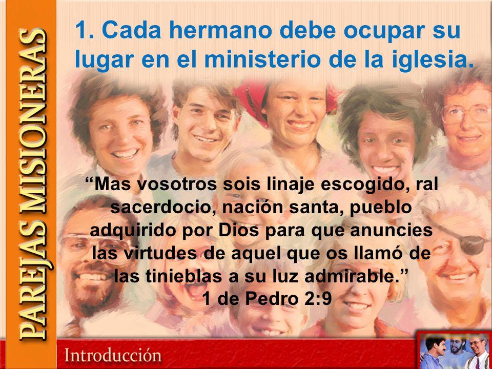 1. Cada hermano debe ocupar su lugar en el ministerio de la iglesia.