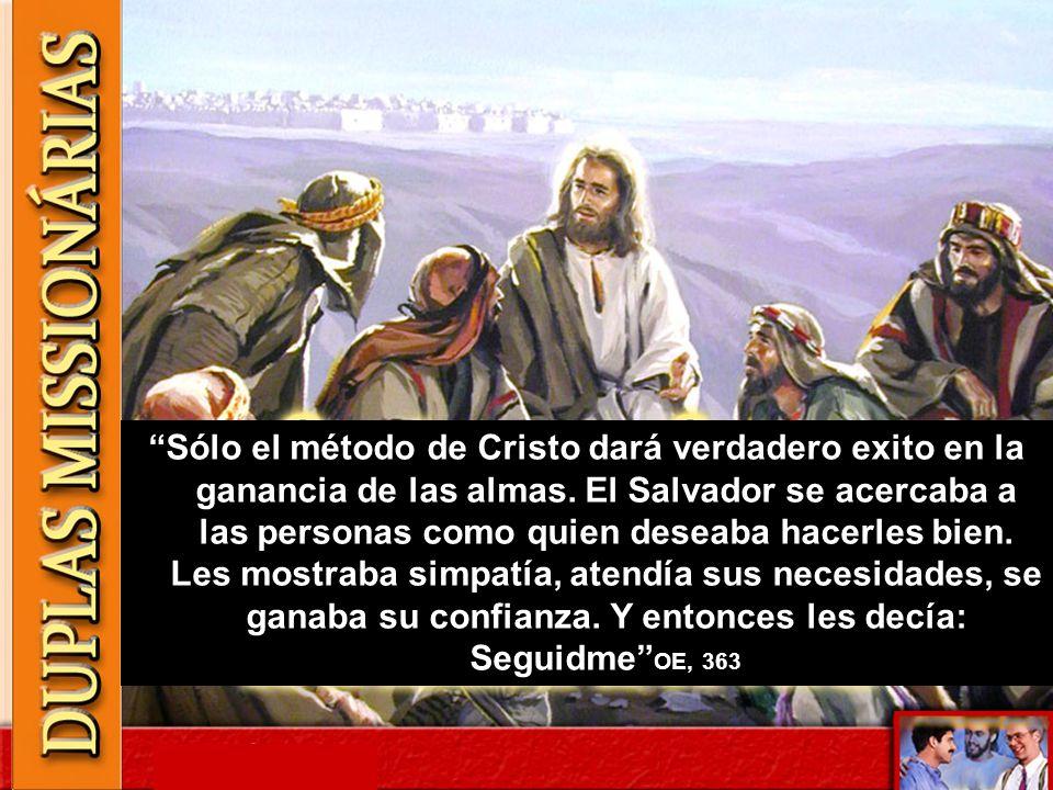 Sólo el método de Cristo dará verdadero exito en la ganancia de las almas.